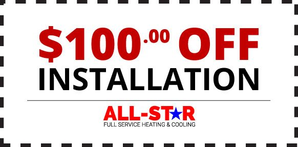 Save $100 on your next installation from All Star Mechanical!